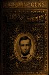 "Image - ""Abe"" Lincoln's yarns and stories; a complete collection of the funny and witty anecdotes that made Lincoln famous as America's greatest story teller,"