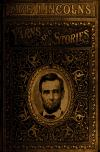 "Image: ""Abe"" Lincoln's yarns and stories; a complete collection of the funny and witty anecdotes that made Lincoln famous as America's greatest story teller,"