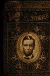 "Image: ""Abe"" Lincoln's yarns and stories : a complete collection of the funny and witty anecdotes that made Lincoln famous as America's greatest story teller /"