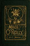 Image: The life and adventures, songs, services, and speeches of Private Miles O'Reilly [pseud.] (47th regiment, New York volunteers) /