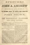 Image: Speeches of John A. Andrew at Hingham and Boston : together with his testimony before the Harper's Ferry Committee of the Senate, in relation to John Brown. Also, the Republican platform and other matters.