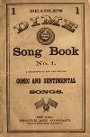 Image: Beadle's dime song book no. 1 : a collection of new and popular comic and sentimental songs.