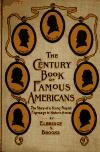 Image - The Century book of famous Americans : the story of a young people's pilgrimage to historic homes /