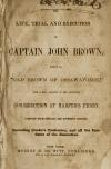 "Image: The life, trial, and execution of Captain John Brown, known as ""Old Brown of Ossawatomie"" : with a full account of the attempted insurrection at Harper's Ferry : compiled from official and authentic sources, including Cooke's confession, and all the incidents of the execution."