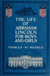 Image: The life of Abraham Lincoln for boys and girls /