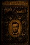 "Image - ""Abe"" Lincoln's yarns and stories : a complete collection of the funny and witty anecdotes that made Lincoln famous as America's greatest story teller [excerpts] /"