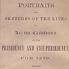 Image: Portraits and Sketches of the Lives of All the Candidates for the Presidency and Vice-Presidency for 1860